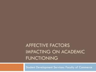 Affective factors impacting on academic functioning