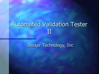 Automated Validation Tester II