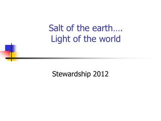 Salt of the earth…. Light of the world