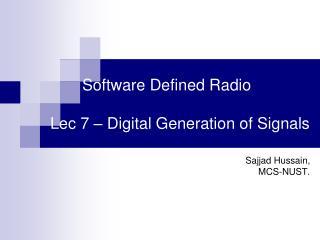 Software Defined Radio  Lec 7 – Digital Generation of Signals