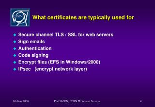 What certificates are typically used for