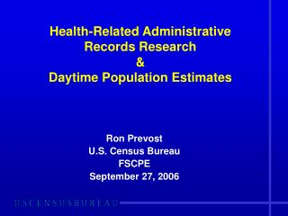 Health-Related Administrative  Records Research  &  Daytime Population Estimates