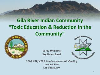 "Gila River Indian Community  ""Toxic Education & Reduction in the Community"""