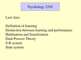 Last class Definition of learning  Distinction between learning and performance