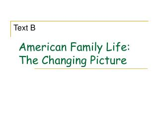American Family Life: The Changing Picture