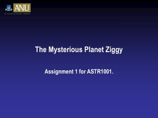 The Mysterious Planet Ziggy