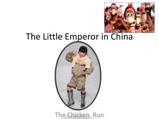 The Little Emperor in China
