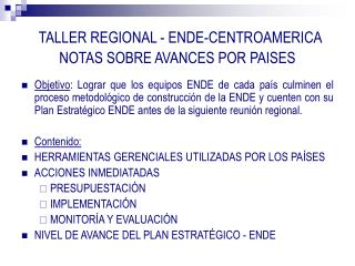 TALLER REGIONAL - ENDE-CENTROAMERICA NOTAS SOBRE AVANCES POR PAISES