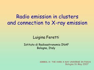 Luigina Feretti Istituto di Radioastronomia INAF Bologna, Italy