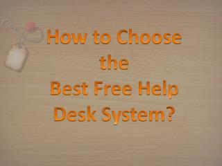 How to Choose the Best Free Help Desk System?