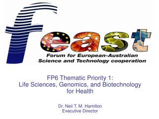 FP6 Thematic Priority 1: Life Sciences, Genomics, and Biotechnology for Health