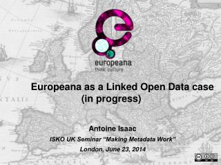 Europeana as a Linked Open Data case  (in progress)