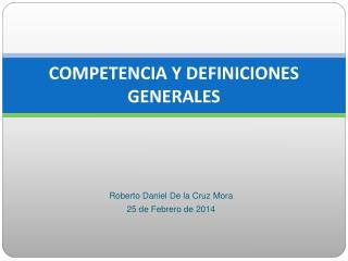 COMPETENCIA Y DEFINICIONES GENERALES