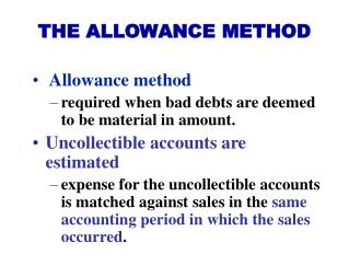 Allowance method required when bad debts are deemed to be material in amount.