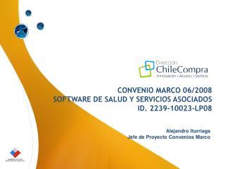 CONVENIO MARCO 06/2008 SOFTWARE DE SALUD Y SERVICIOS ASOCIADOS ID. 2239-10023-LP08