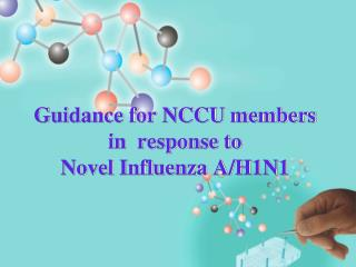 Guidance for NCCU members in  response to  Novel Influenza A/H1N1
