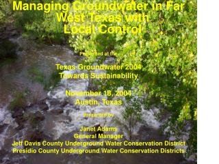 Managing Groundwater in Far West Texas with  Local Control Presented at the Texas Groundwater 2004