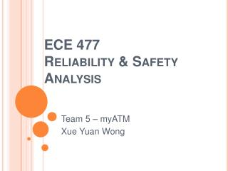 ECE 477 Reliability  & Safety Analysis