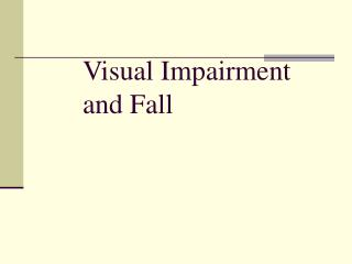 Visual Impairment and Fall