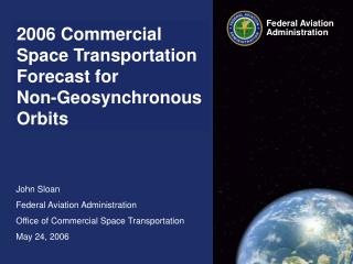 2006 Commercial Space Transportation Forecast for  Non-Geosynchronous Orbits