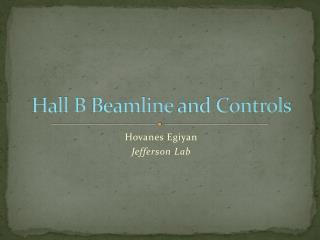 Hall B  Beamline  and Controls