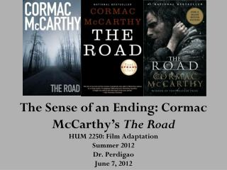 The Sense of an Ending: Cormac McCarthy's  The Road