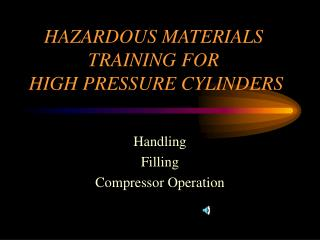 HAZARDOUS MATERIALS TRAINING FOR      HIGH PRESSURE CYLINDERS