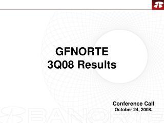 GFNORTE  3Q08 Results