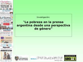 """Investigación:  """" La pobreza en la prensa argentina desde una perspectiva de género"""""""