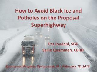 How to Avoid Black Ice and Potholes on the Proposal Superhighway