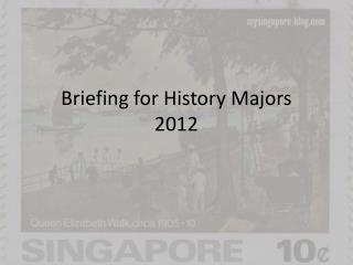 Briefing for History Majors 2012