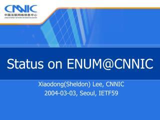 Status on ENUM@CNNIC