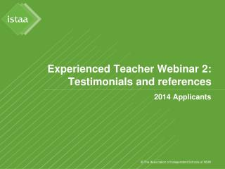 Experienced Teacher Webinar 2: Testimonials and references