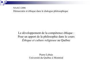 NAACI 2006 D mocratie et  thique dans le dialogue philosophique      Le d veloppement de la comp tence  thique :  Pour u