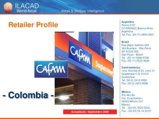 Argentina  Alsina 2197  (C1090AAG) Buenos Aires Argentina Tel./Fax: (54-11) 4954-2001