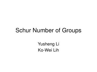 Schur Number of Groups