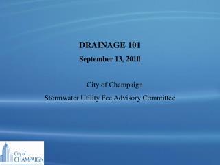 DRAINAGE 101 September 13, 2010