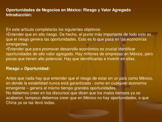 Oportunidades de Negocios en México: Riesgo y Valor Agregado Introducción: