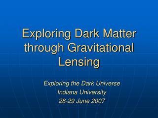 Exploring Dark Matter through Gravitational Lensing