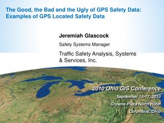 The Good, the Bad and the Ugly of GPS Safety Data:  Examples of GPS Located Safety Data