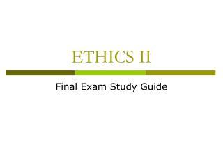 ETHICS II
