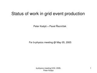 Status of work in grid event production