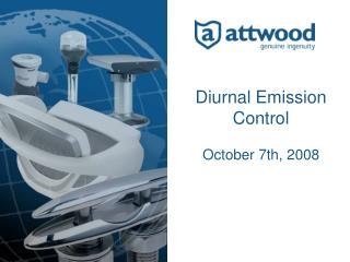 Diurnal Emission Control October 7th, 2008