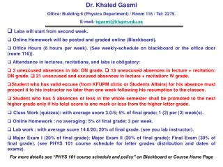 Dr. Khaled Gasmi Office: Building 6 (Physics Department) / Room 116 / Tel: 2275.