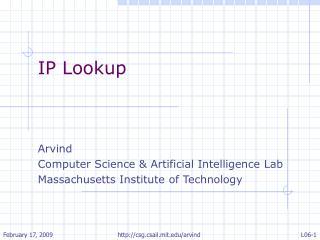IP Lookup Arvind  Computer Science & Artificial Intelligence Lab