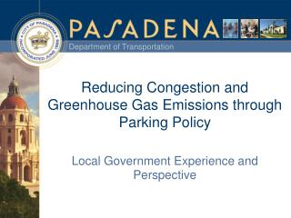 Reducing Congestion and Greenhouse Gas Emissions through Parking Policy