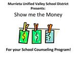 Murrieta Unified Valley School District Presents: