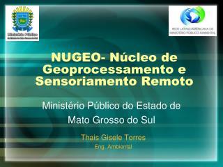 NUGEO- N úcleo de Geoprocessamento e Sensoriamento Remoto