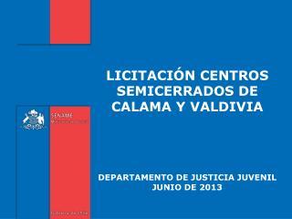 LICITACION CENTRO SEMICERRADO CALAMA Y VALDIVIA