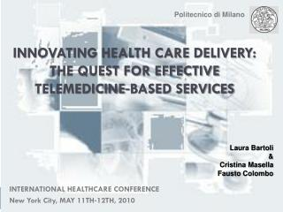 Innovating Health Care Delivery:  The Quest For Effective Telemedicine‐based Services